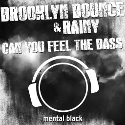 Brooklyn Bounce & Rainy - Can You Feel The Bass - Mental Madness Records - 09:40 - 10.01.2014
