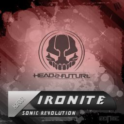 Ironite - Sonic Revolution - Head 2 Future - 08:39 - 30.01.2013