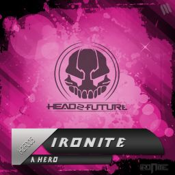 Ironite - A Hero - Head 2 Future - 08:33 - 28.11.2013