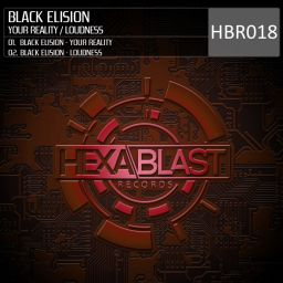 Black Elision - Your Reality / Loudness - Hexablast Records - 10:01 - 06.02.2014
