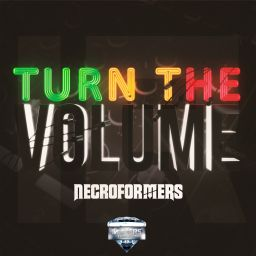 Necroformers - Turn The Volume - Invaders Diamond - 07:17 - 06.12.2018
