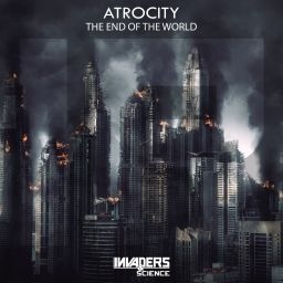 Atrocity - The End Of The World - Invaders & Science - 05:19 - 02.09.2019