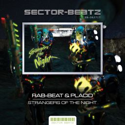 Rab-Beat & Placid - Strangers Of The Night - Sector-Beatz - 11:06 - 30.08.2017