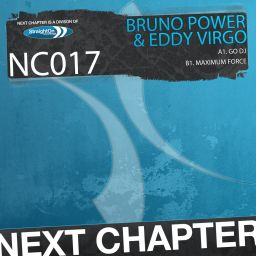 Bruno Power & Eddy Virgo - Go DJ / Maximum Force - Next Chapter - 09:52 - 01.10.2013