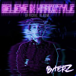 Byterz - Believe In Hardstyle (The Album) - Believe In Hardstyle - 01:42:56 - 08.08.2019