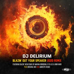 Dj Delirium - Blazin' Out Your Speaker 2020 Remix - Hard Kryptic Records - 16:09 - 30.10.2020