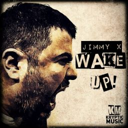 Jimmy X - Wake Up! - Kryptic Music - 08:42 - 06.09.2019