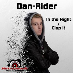 Dan-Rider - In The Night / Clap It - Metrophonic Resistance - 10:39 - 20.11.2014