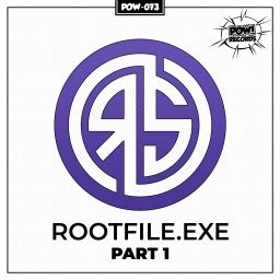 Royal S - Rootfile.exe Part 1 (original) - Pow Records - 07:57 - 12.11.2019