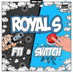 Royal S - FTI / THE SWITCH (original) - Pow Records - 08:55 - 29.08.2019