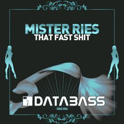 Mister Ries - That Fast Shit - Databass Online - 16:58 - 03.08.2006