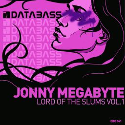 Jonny MegaByte - Lord Of The Slums Vol.1 - Databass Online - 16:06 - 01.08.2008