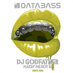 DJ Godfather - Makin' me Hot - Databass Online - 18:16 - 31.03.2009