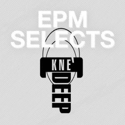 Various Artists - EPM Selects: Kne' Deep - EPM Music - 01:59:28 - 18.07.2011