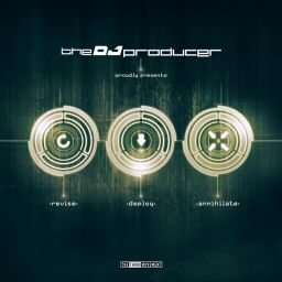 The DJ Producer - Revise_Deploy_Annihilate - The Third Movement - 01:40:13 - 26.02.2015
