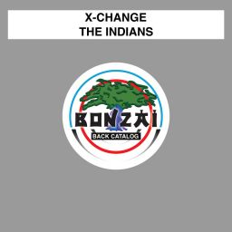 X-Change - The Indians - Bonzai Back Catalogue - 09:01 - 18.04.2016