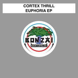 Cortex Thrill - Euphoria EP - Bonzai Back Catalogue - 24:24 - 18.04.2016