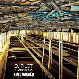 DJ Pilot - Flashback EP - Gobsmacked Records - 26:59 - 13.05.2019