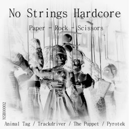 Animal Tag, Trackdriver, The Puppet - Paper - Rock - Scissors - No Strings Hardcore - 24:37 - 28.07.2013