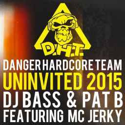 Danger Hardcore Team, Dj Bass & Pat B Ft. Mc Jerky - Uninvited 2015 - Danger Hardcore Tracks - 07:47 - 07.06.2015