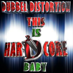 DUBBEL DISTORTION - THIS IS HARDCORE BABY E.P (EP) - The B.D Music - 14:15 - 18.05.2018