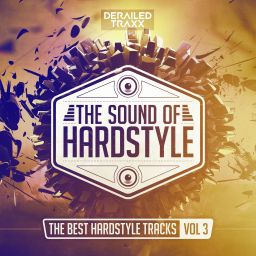 Various Artists - The Sound Of Hardstyle (The Best Hardstyle Tracks Vol 3) - Derailed Traxx - 02:07:03 - 27.09.2019