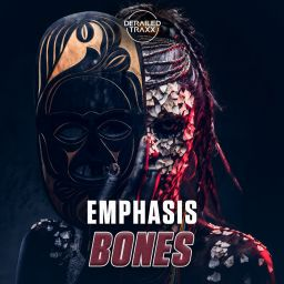 Emphasis - Bones - Derailed Traxx - 08:22 - 01.06.2020