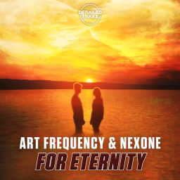 Art Frequency, Nexone - For Eternity - Derailed Traxx - 07:06 - 16.11.2020