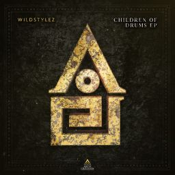Wildstylez - Children Of Drums EP - Art of Creation - 11:04 - 18.05.2018
