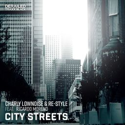 Charly Lownoise, Re-Style - City Streets (feat. Ricardo Moreno) - Derailed Traxx Black - 00:00 - 03.05.2019