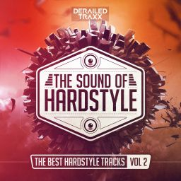 Various Artists - The Sound of Hardstyle (The Best Hardstyle Tracks Vol 2) - Derailed Traxx - 02:03:30 - 31.05.2019