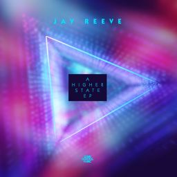 Jay Reeve - A Higher State EP - Lose Control Music - 08:12 - 23.09.2019