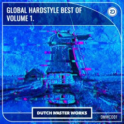 Various Artists - Global Hardstyle Best Of vol. 1 - Dutch Master Works - 37:01 - 16.04.2021