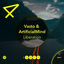Vasto And ArtificialMind - Liberation - 4-Dots - 06:59 - 27.02.2017