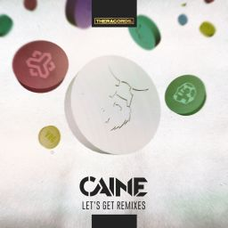 Caine - Let's Get Remixes - Theracords - 06:33 - 26.03.2018