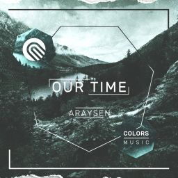Araysen - Our Time - Colors Music - 06:05 - 22.06.2020