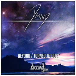 D-Mind - Beyond / Turned To Dust - Activa Shine - 09:56 - 23.09.2016