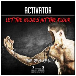 Activator - Let The Bodies Hit The Floor (Medley Bodies) - Activa Records - 19:05 - 30.09.2016