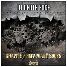DJ Death Face - Chappie / How Many Shots - Activa Records - 10:01 - 07.10.2016