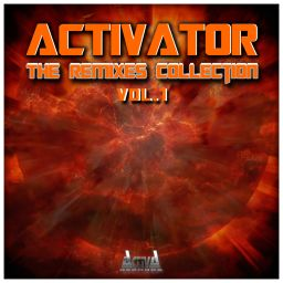 Various Artists - Activator - The Remixes Collection Vol. 1 - Activa Records - 02:09:30 - 02.08.2017