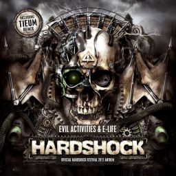 Evil Activities & E-Life - Hardshock (Official Hardshock Festival 2012 Anthem) - Neophyte Records - 10:25 - 23.03.2012