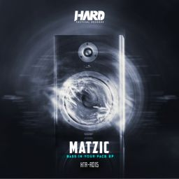 Matzic - Bass In Your Face EP - Hard Tactical Records - 09:18 - 10.10.2019