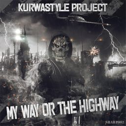 Kurwastyle Project - My Way Or The Highway - Sharp As A Knife Records - 13:13 - 07.10.2019