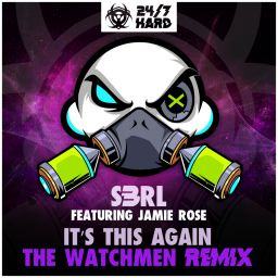 S3RL feat Jamie Rose - It's This Again (The Watchmen Remix) - 24/7 HARD - 08:35 - 18.10.2019