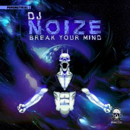 DJ Noize - Break Your Mind - Phrenetikal Records - 15:28 - 03.11.2019