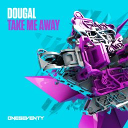 Dougal - Take Me Away - OneSeventy - 07:28 - 08.11.2019