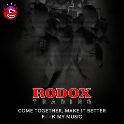 Rodox Trading - Come Together, Make It Better / Fuck My Music - Rave Instinct - 12:29 - 11.11.2019