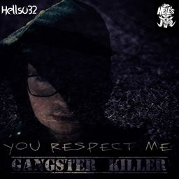Gangster Killer - You Respect Me - Hell's Recordings - 12:05 - 21.11.2019