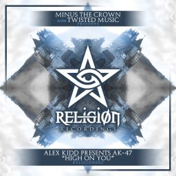 Alex Kidd presents AK47 - High On You - Religion Recordings - 07:06 - 29.11.2019