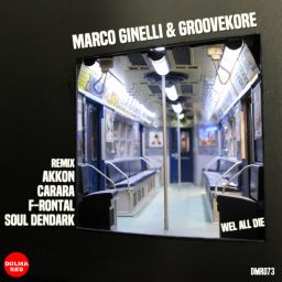 Marco Ginelli, Groovekore - We All Die - Dolma Red - 55:48 - 16.12.2019